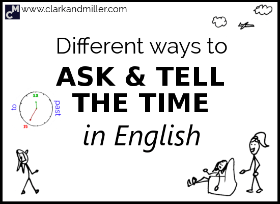 Different Ways to Ask and Tell the Time in English
