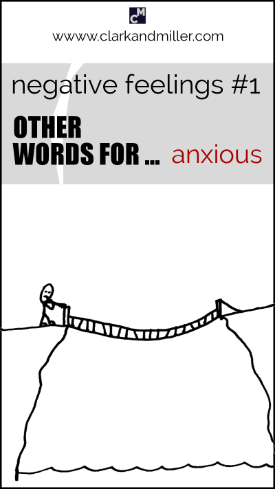"Negative feelings: other words for ""anxious"""