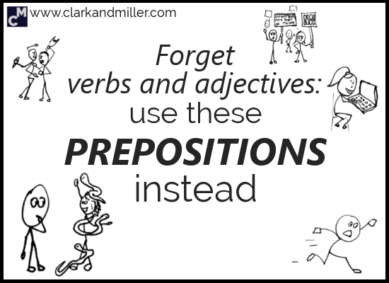 Prepositions Instead of Verbs and Adjectives