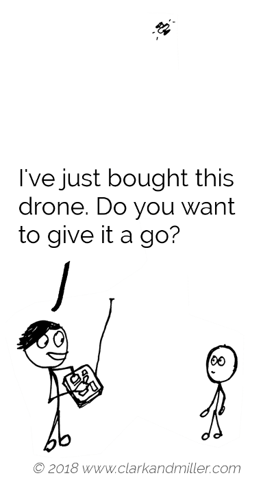 Offer example comic: I've just bought this drone. Do you want to give it a go?