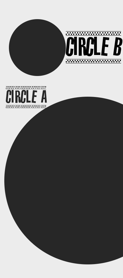 Circle A (a very big circle) and circle B (a small circle)