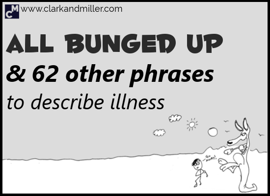All bunged up and 62 other phrases to describe illness in English
