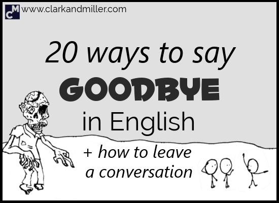 20 Ways to Say Goodbye in English + How to Leave a Conversation