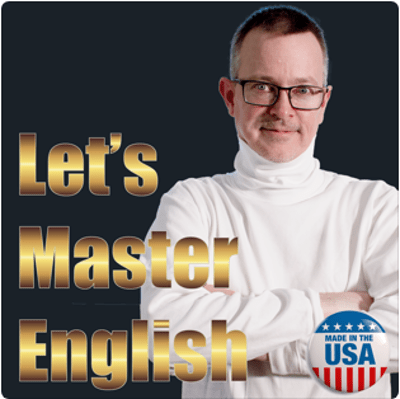 """Let's Master English Podcast in gold text next to a man in a white polo neck with folded arms on a grey background, """"Made in the USA"""" sign in the bottom right corner"""