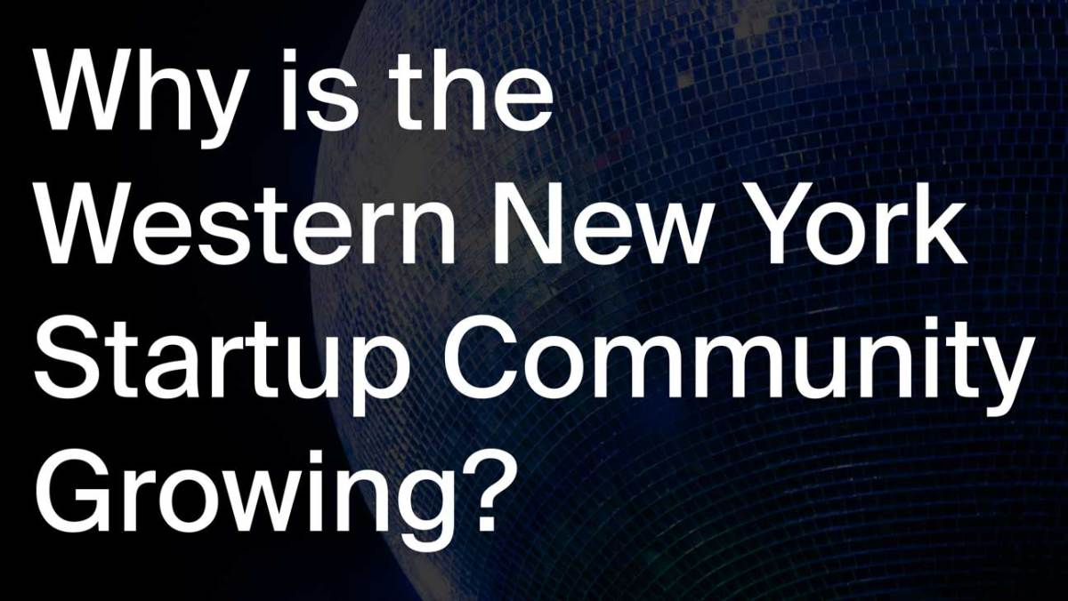 The words Why is the Western New York Startup Community Growing? Over a mirrored Disco Ball.