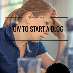 Blogging Tips – A guide for the slightly terrified – How to start a blog