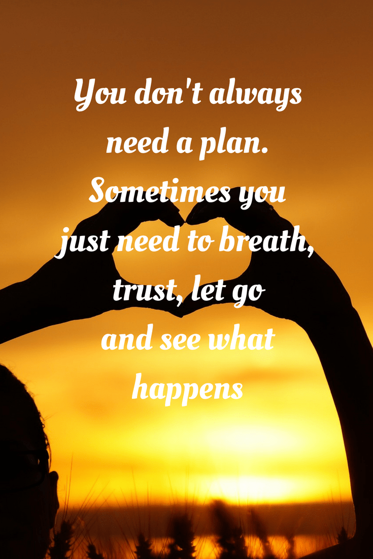 Motivational quote - you don't need a plan