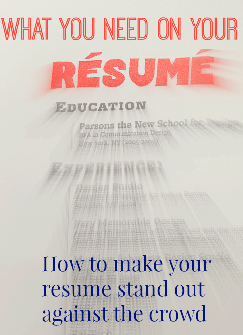 what you need on your resume how to make your resume stand out