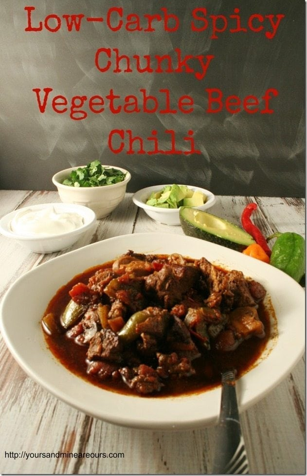 Low-Carb-Spicy-Chunky-Vegetable-Beef-Chili-YoursAndMineAreOurs_thumb