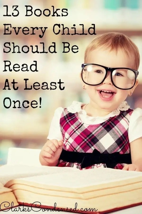 Here are, in my opinion, the best books for kids, and that every child should be read at least once in their lifetime