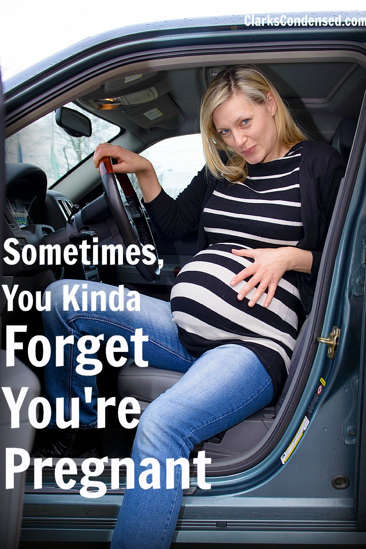 YES! Sometimes you really can forget (momentarily) that you are a pregnant woman! These stories are so funny and embarrassing. That pregnancy belly has a way of causing problems!