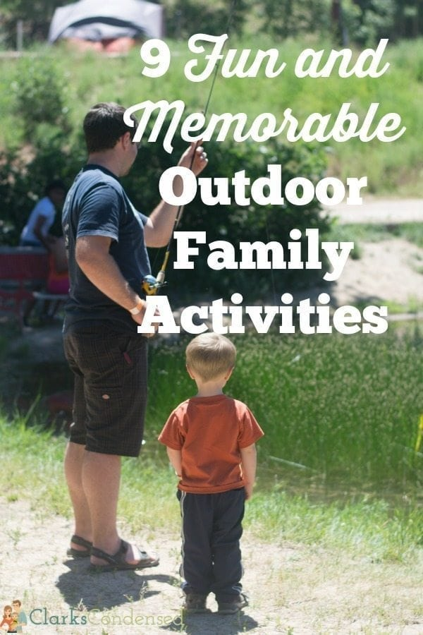 9 memorable and fun outdoor family activities. Most of them are free or inexpensive!