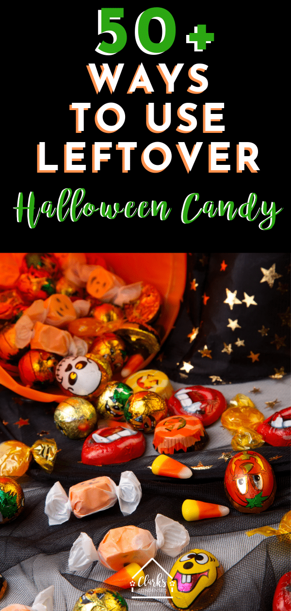 50+ Ways to Use Leftover Halloween Candy #candy #Halloweencandy #upcycle #recycle via @clarkscondensed