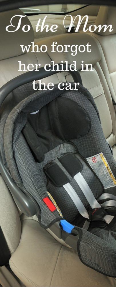 To the mom who forgot her child in the car via @clarkscondensed