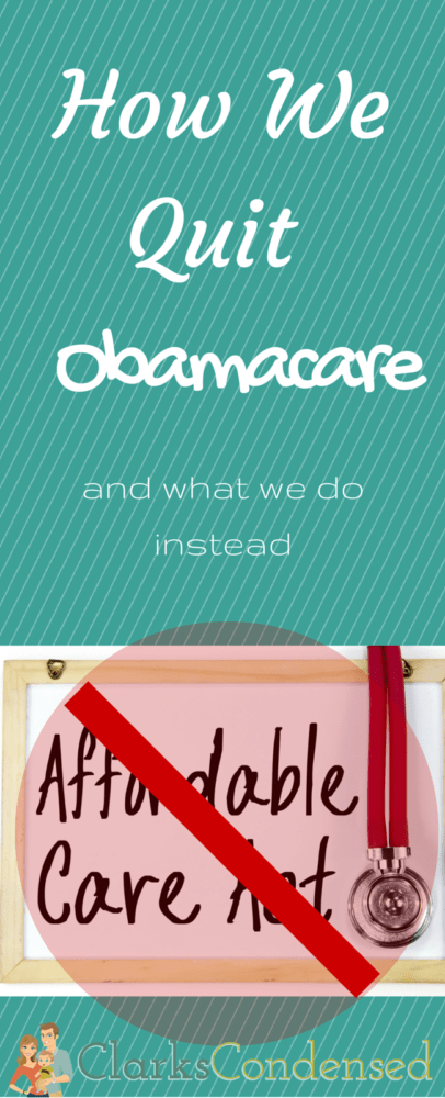 Our health insurance was just getting too high (with no benefits). Here's how we quit using Obamacare, and what we do instead.