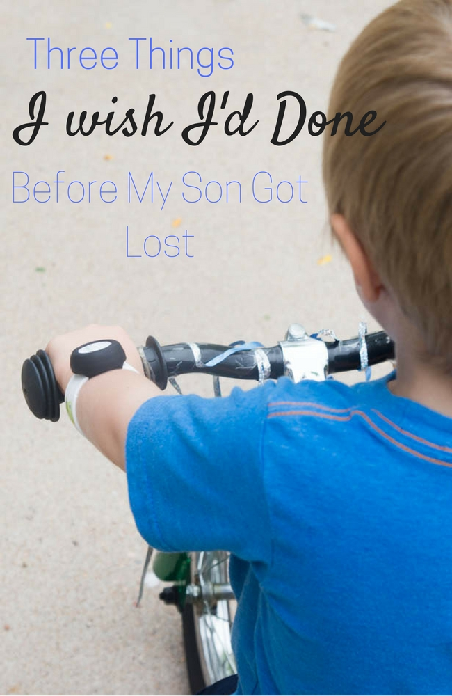 Three Things I wish I had Done Before My Son Got Lost