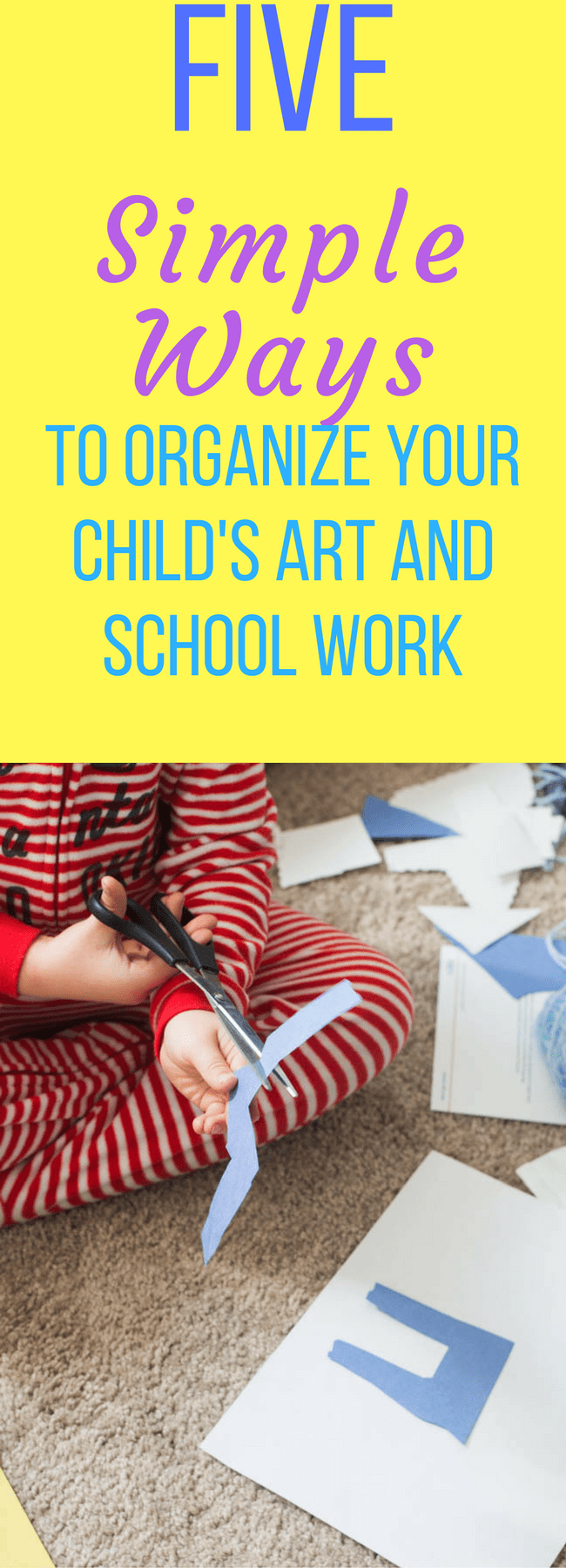 Organize artwork / organize kid's papers / organization / back to school / school organization / preschool tips / homeschool / organize home