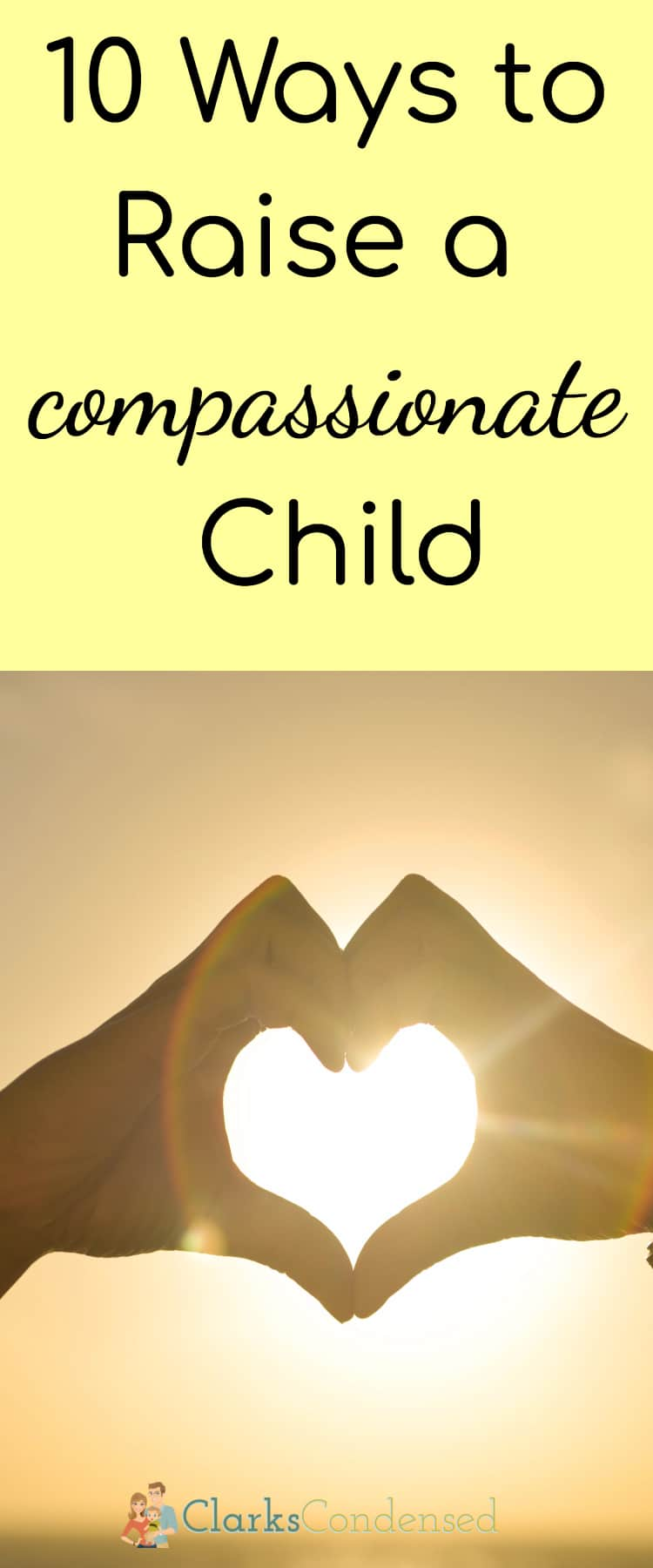 10 Ways to Raise a Compassionate Child / Compassion / Parenting / School