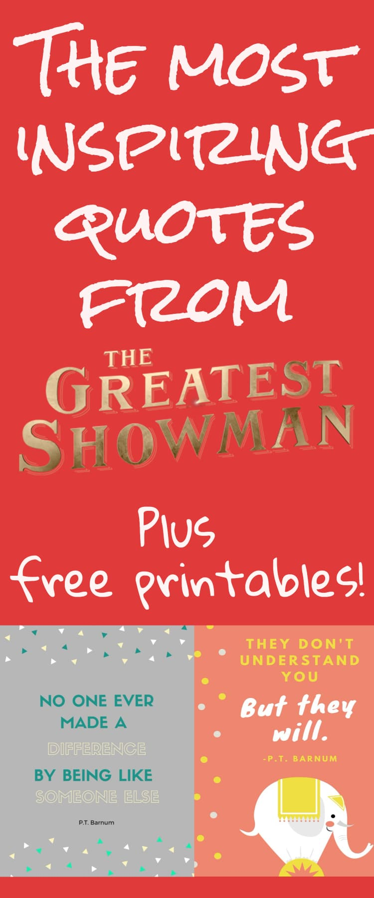 The Greatest Showman / Greatest showman quotes / inspiration / inspiring quotes / motivational quotes / free printables / #printables #quote #inspiration