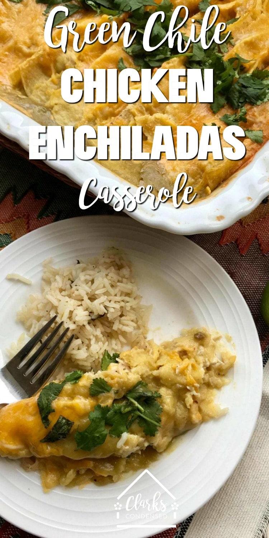 The best and most easy green chile chicken enchiladas casserole recipe around. So delicious! #enchiladas #greenchile via @clarkscondensed
