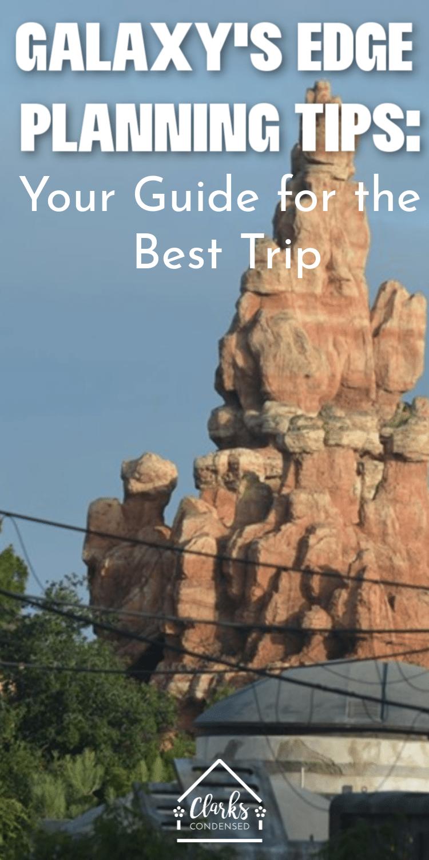 Disney's Galaxy Edge / DIsneyland / STar Wars Land / Disneyland Planning Tips via @clarkscondensed