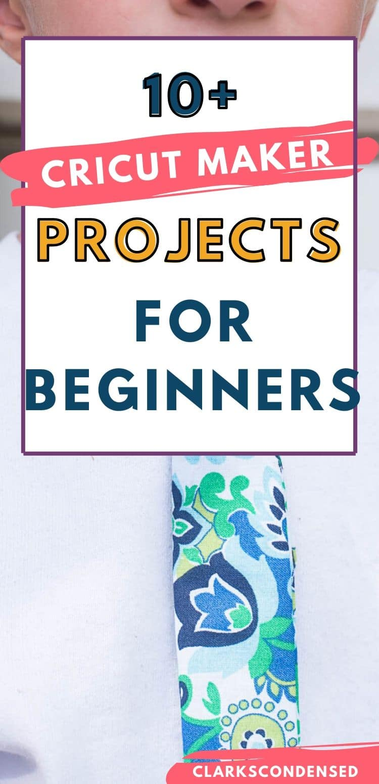 The Cricut Maker is an AMAZING machine! But it can be a little bit overwhelming. Here are 10 easy cricut maker projects you can make today! via @clarkscondensed