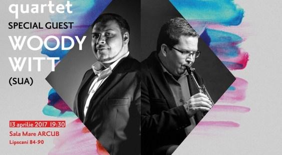 Sorin Zlat Quartet și saxofonistul Woody Witt, pe scena ARCUB