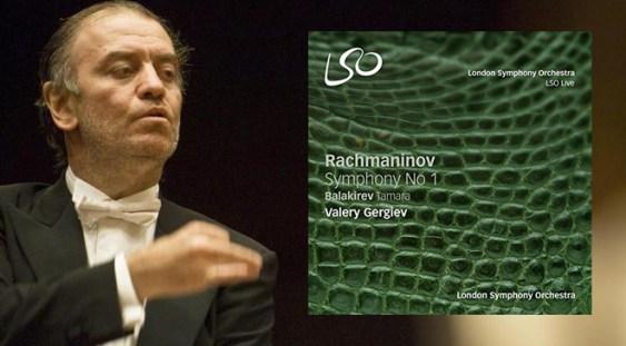 LSO Live, Valery Gergiev – Rachmaninov/Balakirev