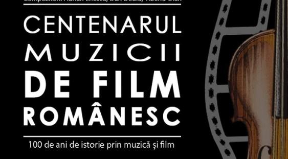 Centenarul Muzicii de Film Românesc