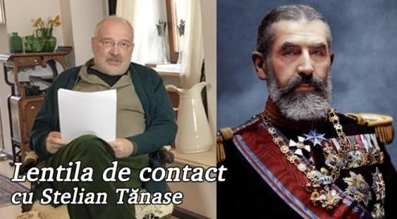 Lentila de contact cu Stelian Tănase – 10 Mai, Ziua Regalității