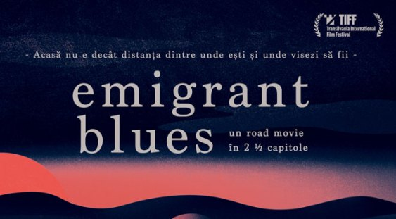 """Emigrant Blues: un road movie în 2 ½ capitole""   va avea premiera mondială la TIFF"