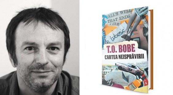 Cartea neisprăvirii, un nou roman de T.O. Bobe