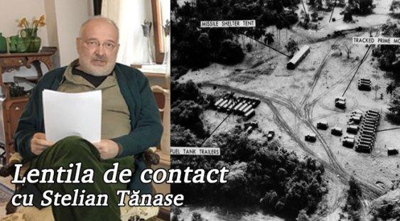 Lentila de contact cu Stelian Tănase – Criza rachetelor din Cuba