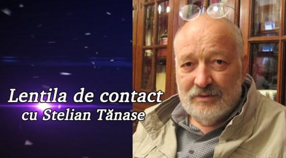 Lentila de contact cu Stelian Tănase – Marea iubire a lui Alecsandri