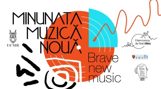 Minunata Muzică Nouă – Brave new music, ediția I aduce muzica viitorului la Sibiu