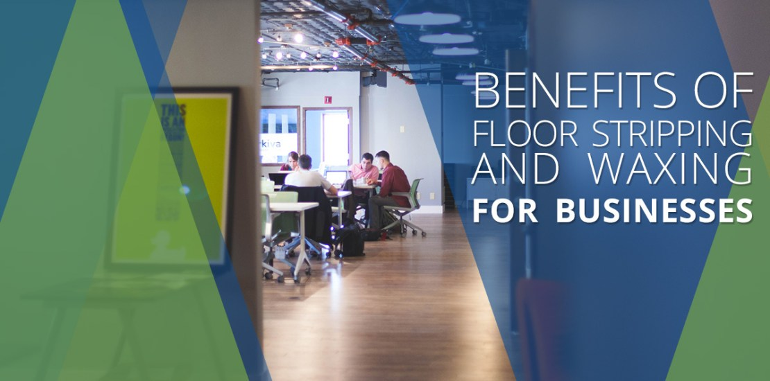 Commercial Cleaning Company Benefits Of Floor Stripping And