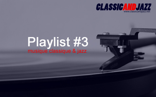 La playlist Classic And Jazz #3