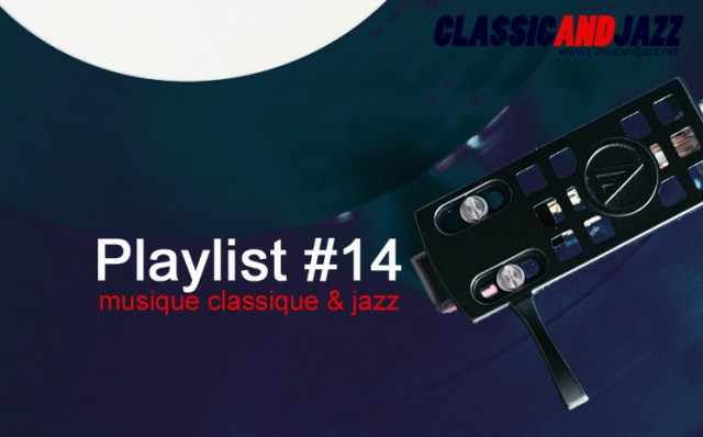 La playlist Classic And Jazz #14 avec Barber, Nancy Wilson, Chet Baker Quartet, The 5th Dimension, FM Laeti, Richard Strauss, Sidney Bechet, George Duke, Raphael Gualazzi, Tchaikovski, Yma Sumac, Henri Salvador
