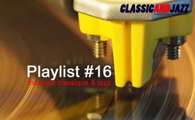 La playlist Classic And Jazz #16 avec Dvorak, Otis Redding, Carla Thomas, Ike Quebec, Henry Mancini, Zoot Sims, Rossini, Michel Petrucciani, Madeleine Peyroux, Straight No Chaser, Widor, Quincy Jones, Sofie Sorman