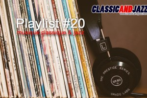 La playlist Classic And Jazz #20