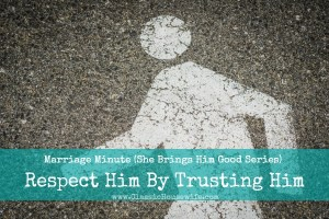 Showing Respect To Your Husband By Trusting Him
