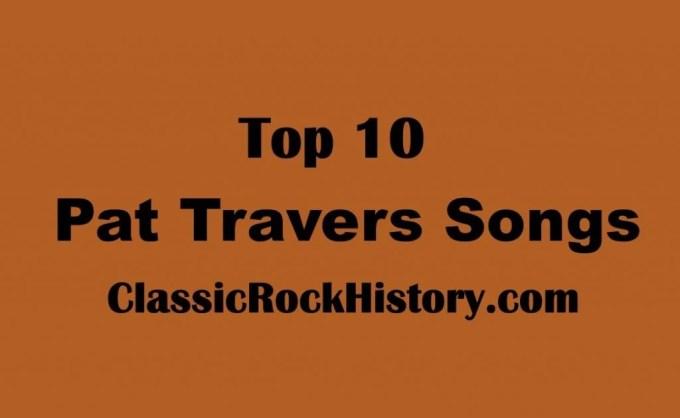 top 10 pat travers songs classicrockhistory com