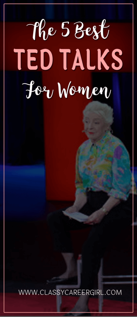 The 5 Best TED Talks For Women Classy Career Girl