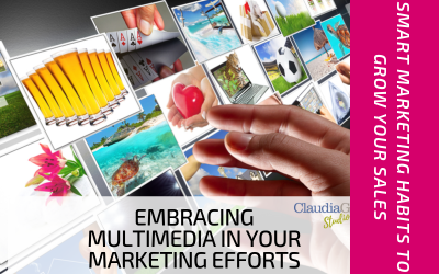 Embracing Multimedia in Your Marketing Efforts