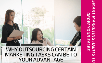 Why Outsourcing Certain Marketing Tasks Can Be to Your Advantage
