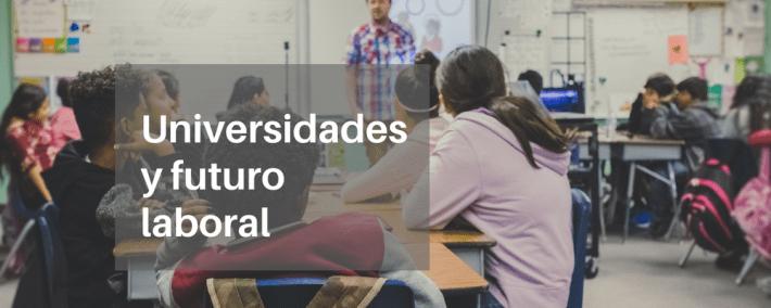 Universidades y futuro laboral - Academia CLAUSTRO