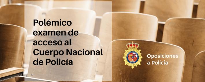 Polémico examen de acceso al Cuerpo Nacional de Policía - Academia CLAUSTRO