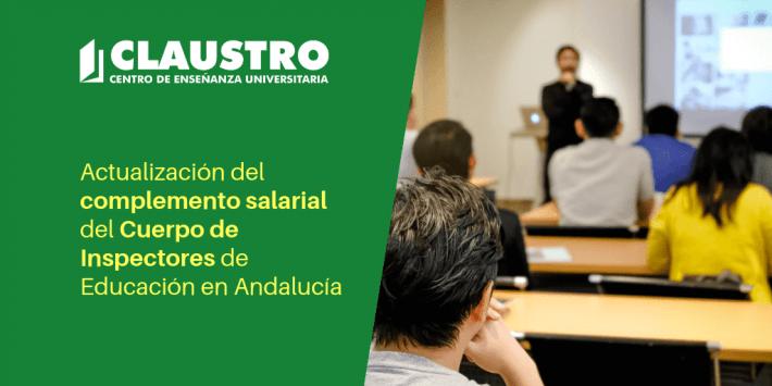 Andalucía actualizará a partir de 2020 el complemento salarial del cuerpo de Inspectores - Academia CLAUSTRO