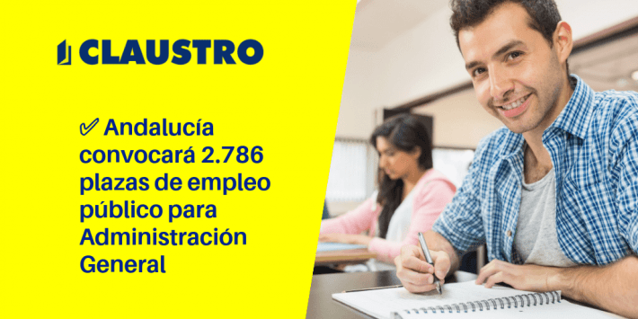 ✅ Andalucía convocará 2.786 plazas de empleo público para Administración General - Academia CLAUSTRO
