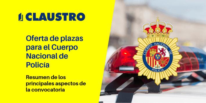 [2019] Todo lo que debes saber sobre la convocatoria de plazas para el Cuerpo Nacional de Policía - Academia CLAUSTRO